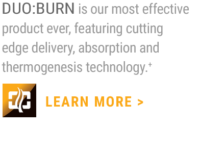 DUO : BURN is our most effective weight loss product ever, featuring cutting edge delivery, absorption and thermogenesis technology.