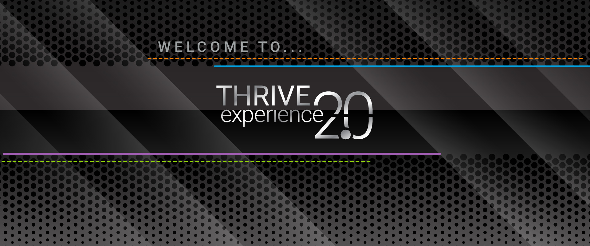Welcome to THRIVE Experience 2.0