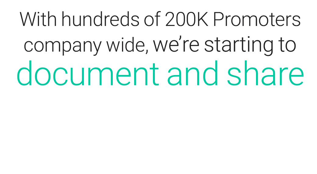 With hundreds of 200K promoters company wide, we're starting to document and share these amazing stories of success...